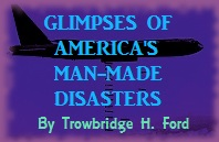 Glimspes of America's Man-Made Disasters